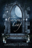 The Curious Leaf by Danyelle Leafty