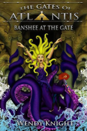 Gates of Atlantis: Banshee At the Gate by Wendy Knight