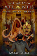 Gates of Atlantis: Magicians of the Deep by Jaclyn Weist