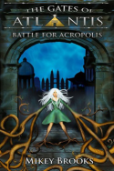 Gates of Atlantis: Battle for Acropolis by Mikey Brooks