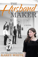 The Husband Maker by Karey White