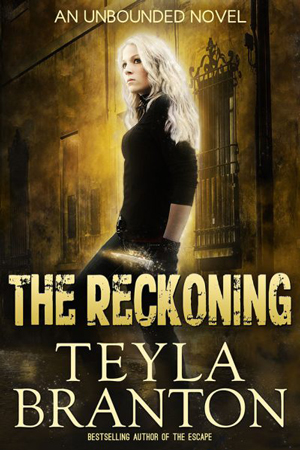 Unbounded: The Reckoning by Teyla Branton