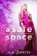 A Safe Space by E.M. Tippetts