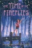 Time of the Fireflies by Kimberley Griffiths Little