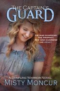 Stripling Warrior: The Captain's Guard by Misty Moncur
