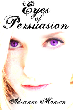 Eyes of Persuasion by Adrienne Monson