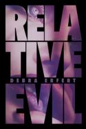Relative Evil by Debra Erfert
