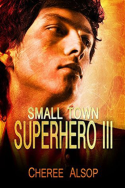 Small Town Superhero III by Cheree Alsop
