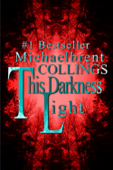 This Darkness Light by Michaelbrent Collings