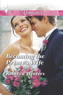 Becoming the Prince's Wife by Rebecca Winters