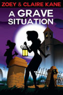 Z & C Mysteries: A Grave Situation by Zoey & Claire Kane