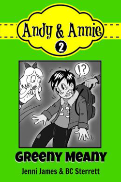 Andy & Annie: Greeny Meany by Jenni James