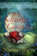 Saltwater Curiosities by Danyelle Leafty