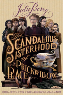 The Scandalous Sisterhood of Prickwillow Place by Julie Berry