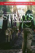 Strays (Werewolf Academy #1) by Cheree Alsop