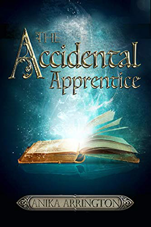 The Accidental Apprentice by Anika Arrington