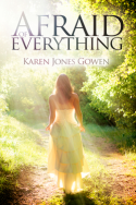 Afraid of Everything by Karen Jones Gowen