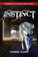 Instinct (Werewolf Academy #3) by Cheree Alsop