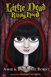Little Dead Riding Hood by Amie & Bethanie Borst