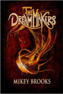 The Dream Makers by Mikey Brooks