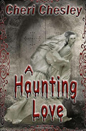 A Haunting Love by Cheri Chesley