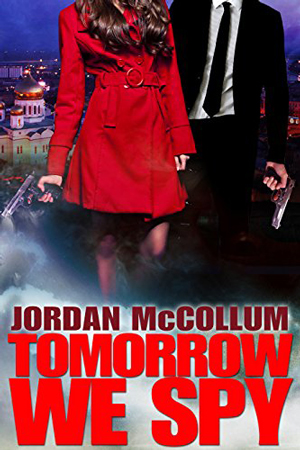 Tomorrow We Spy by Jordan McCollum