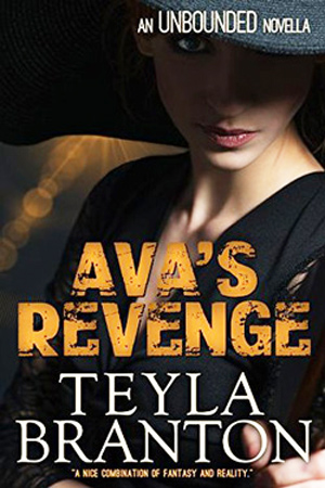 Unbounded: Ava's Revenge by Teyla Branton