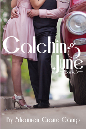 Catching June by Shannen Crane Camp