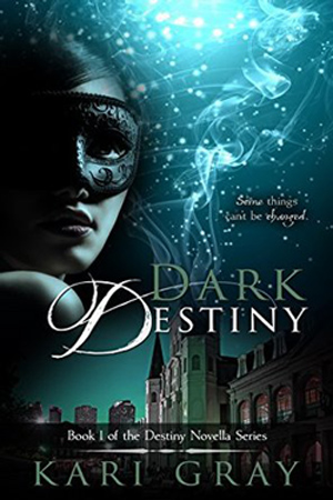 Dark Destiny by Kari Gray