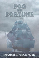Fog of Fortune by Michael S. Glassford