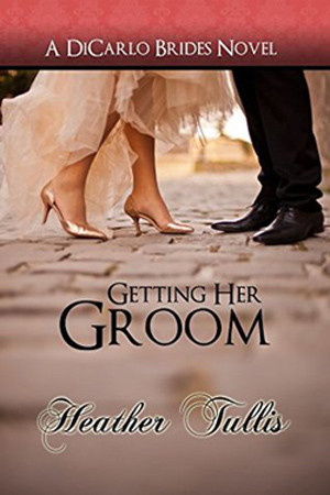 Getting Her Groom by Heather Tullis