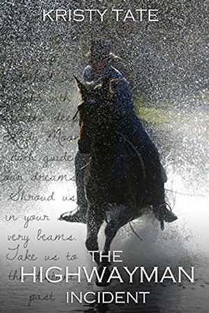 The Highwayman Incident by Kristy Tate