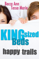 King Sized Beds & Happy Trails by Becca Ann & Tessa Marie