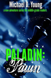 Paladin Pawn by Michael D. Young
