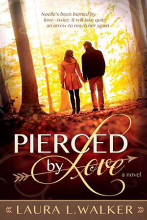 Pierced by Love by Laura L. Walker