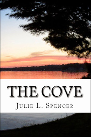 The Cove by Julie L. Spencer