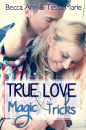 True Love & Magic Tricks by Becca Ann & Tessa Marie