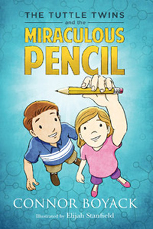 The Tuttle Twins and the Miraculous Pencil by Connor Boyack