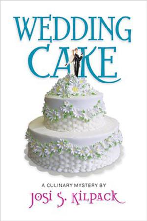 Wedding Cake by Josi S. Kilpack