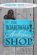 Tangerine Street: The Boardwalk Antiques Shop by Julie Wright, Melanie Jacobson & Heather B. Moore