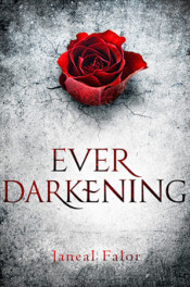 Ever Darkening by Janeal Falor