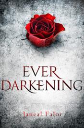 Ever Darkening by Janeal Falor