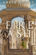 Of Fire and Ash by Amber Argyle