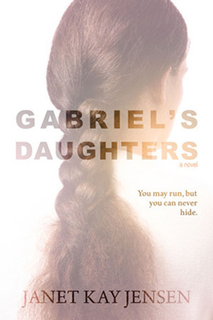 Gabriel's Daughters by Janet Kay Jensen