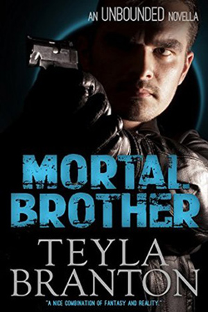 Unbounded: Mortal Brother by Teyla Branton
