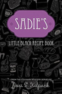 Sadie's Little Black Recipe Book by Josi S. Kilpack
