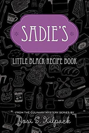 Sadie's Little Black Recipe Book by Josi S. Kilpack