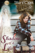 Shadow of a Life by Tifani Clark