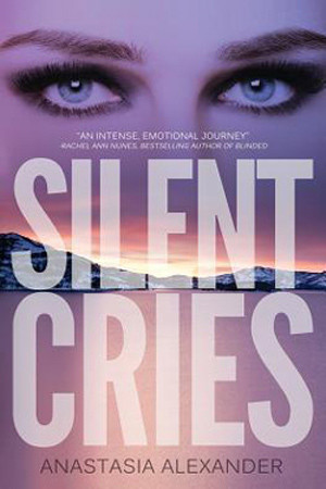 Silent Cries by Anastasia Alexander