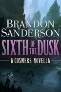 Sixth of Dusk by Brandon Sanderson